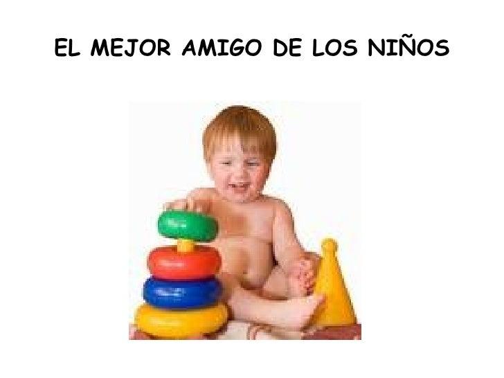 EL MEJOR AMIGO DE LOS NIÑOS