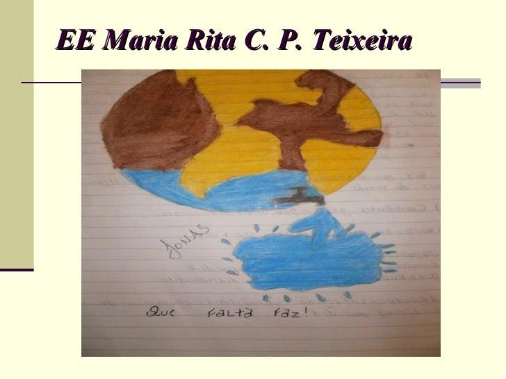 EE Maria Rita C. P. Teixeira