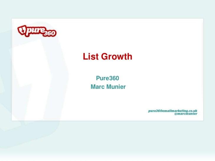 List Growth <br />Pure360<br /> Marc Munier<br />