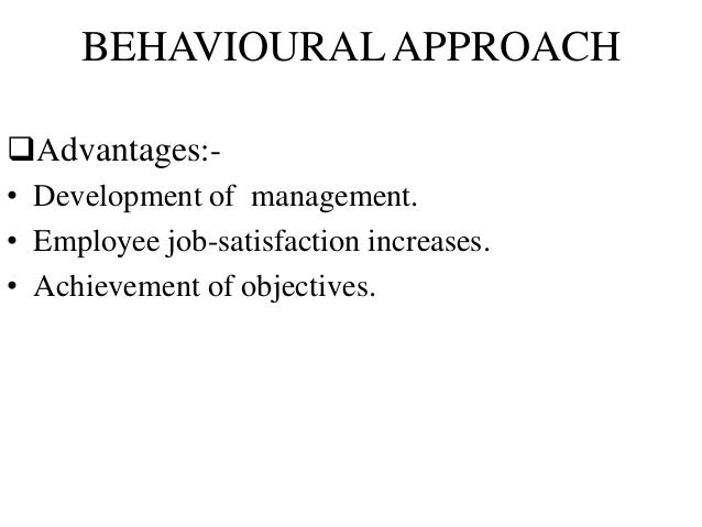 advantages of behavioural approach