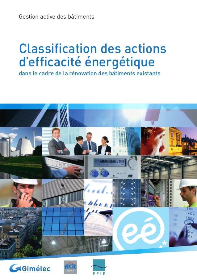 Gestion active des bâtimentsClassification des actionsd'efficacité énergétiquedans le cadre de la rénovation des bâtiments...