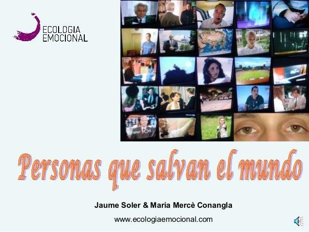 Jaume Soler & Maria Mercè Conangla www.ecologiaemocional.com