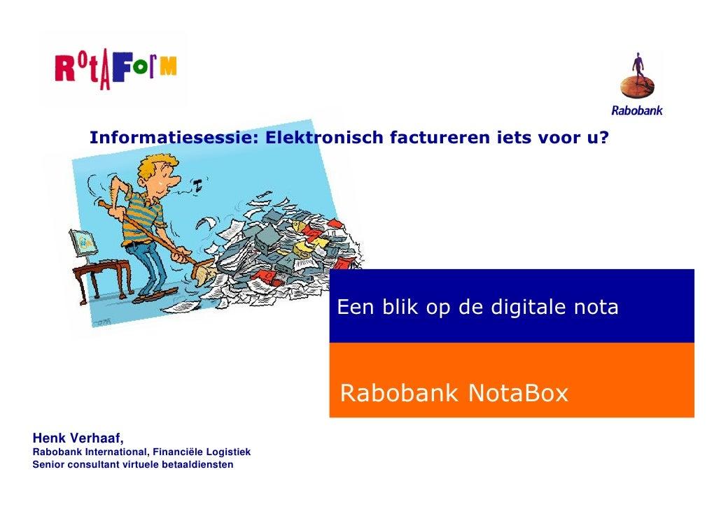 Henk Verhaaf, Rabobank International, Financiële Logistiek Senior consultant virtuele betaaldiensten