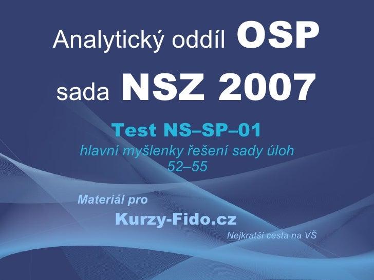 OSP Analytický oddíl  sada NSZ 2007        Test NS–SP–01   hlavní myšlenky řešení sady úloh                52–55    Materi...