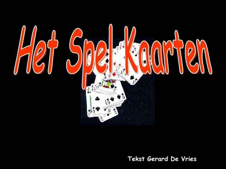 Het Spel Kaarten  Tekst Gerard De Vries