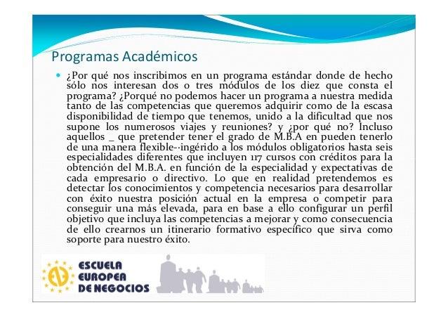 Programas Académicos ¿Por qué nos inscribimos en un programa estándar donde de hecho sólo nos interesan dos o tres módulos...