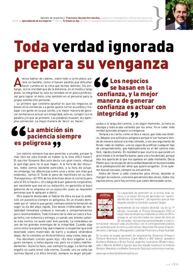ene'15 } 35 Toda verdad ignorada prepara su venganza Opinión de expertos / Francisco Alcaide Hernández, experto en managem...