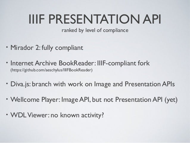 IIIF PRESENTATION API ranked by level of compliance • Mirador 2: fully compliant • Internet Archive BookReader: IIIF-compl...