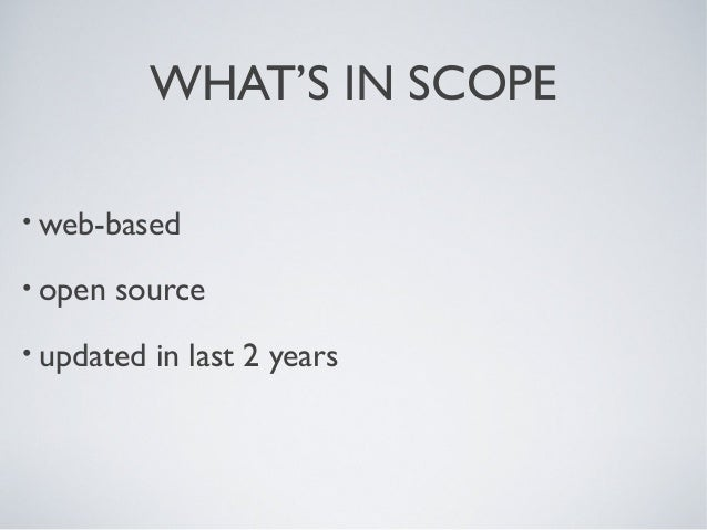 WHAT'S IN SCOPE • web-based • open source • updated in last 2 years