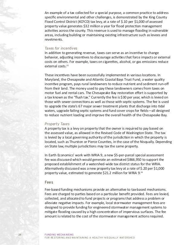 FUNDING MECHANISMS FOR RESTORING AND MAINTAINING A HEALTHY NISQUALLY WATERSHED 24 An example of a tax collected for a spec...