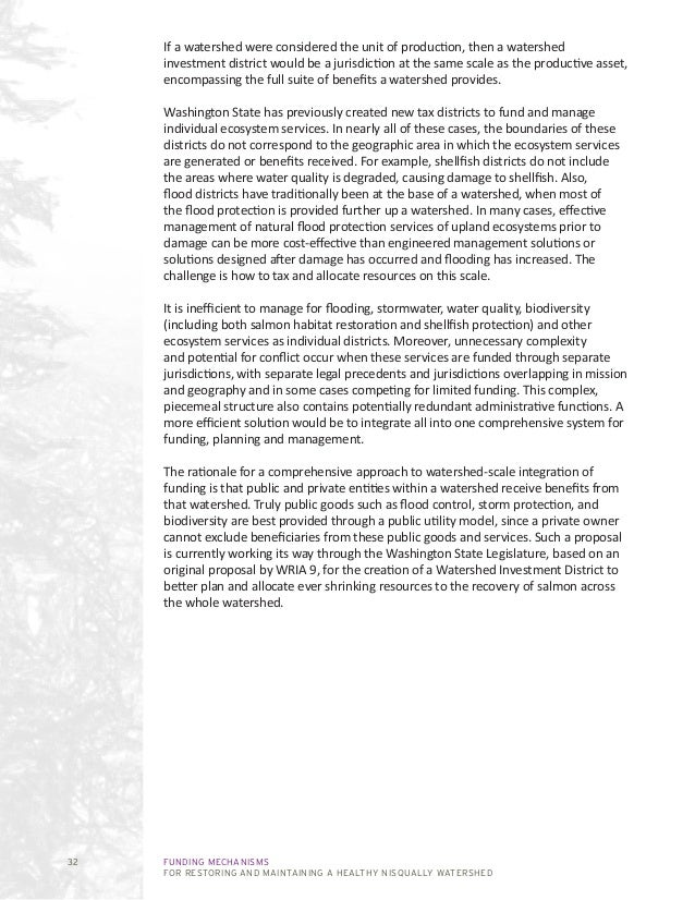 FUNDING MECHANISMS FOR RESTORING AND MAINTAINING A HEALTHY NISQUALLY WATERSHED 32 If a watershed were considered the unit ...
