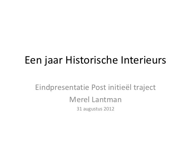 https://image.slidesharecdn.com/eenjaarhistorischeinterieurs2-121022083815-phpapp02/95/een-jaar-historische-interieurs-1-638.jpg?cb=1350895184