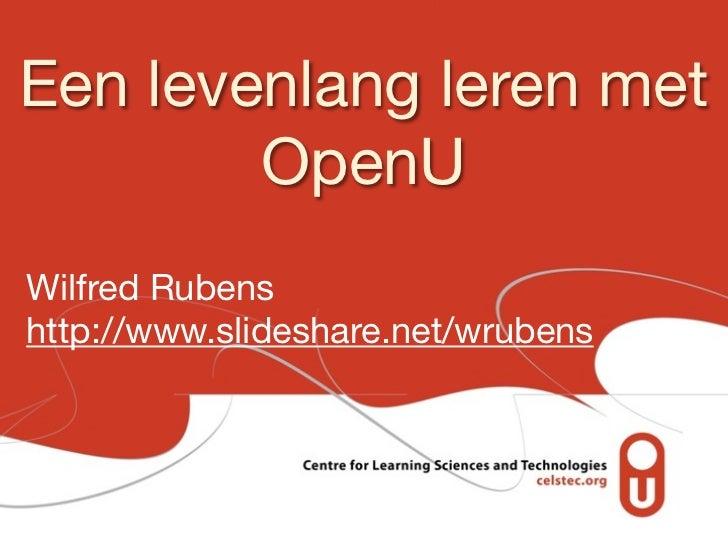 Een levenlang leren met        OpenUWilfred Rubenshttp://www.slideshare.net/wrubens