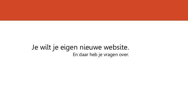 Je wilt je eigen nieuwe website. En daar heb je vragen over.