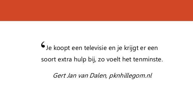 Je koopt een televisie en je krijgt er een soort extra hulp bij, zo voelt het tenminste. Gert Jan van Dalen, pknhillegom.n...