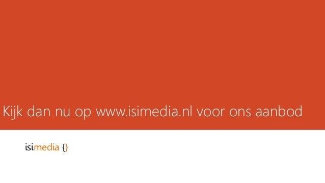 Kijk dan nu op www.isimedia.nl voor ons aanbod isimedia {}