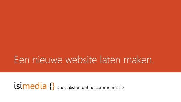 Een nieuwe website laten maken. isimedia {} specialist in online communicatie
