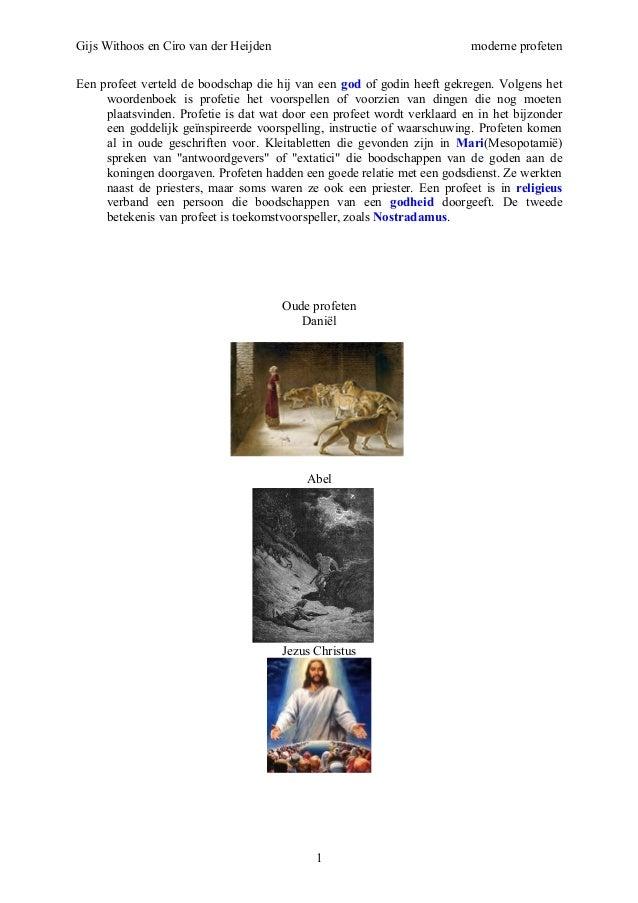 Gijs Withoos en Ciro van der Heijden moderne profeten Een profeet verteld de boodschap die hij van een god of godin heeft ...