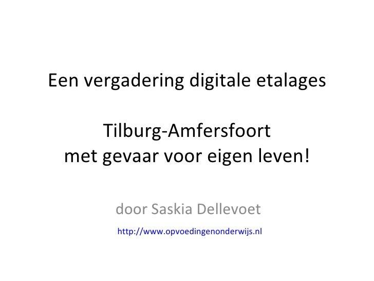 Een vergadering digitale etalages Tilburg-Amfersfoort met gevaar voor eigen leven! door Saskia Dellevoet http://www.opvoed...