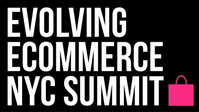 Evolving Ecommerce NYC Summit Quotes