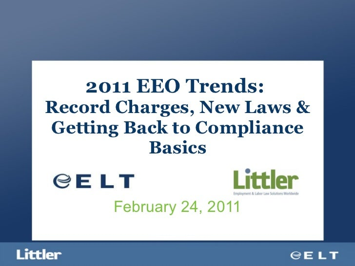 2011 EEO Trends:  Record Charges, New Laws & Getting Back to Compliance Basics February 24, 2011