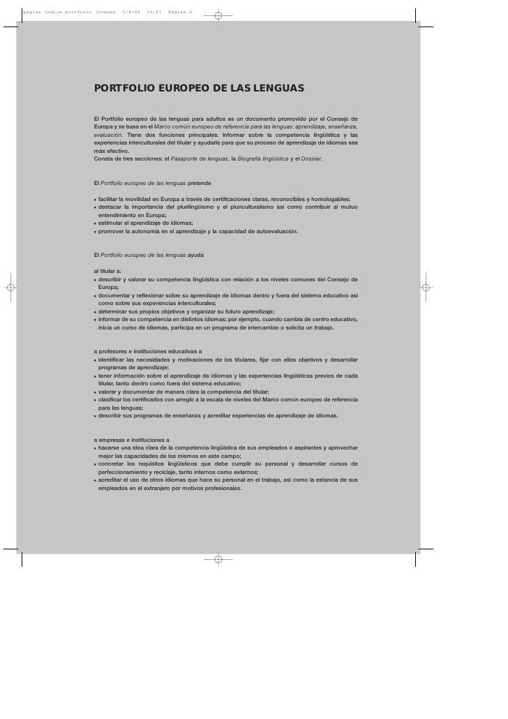 PORTFOLIO EUROPEO DE LAS LENGUAS  El Portfolio europeo de las lenguas para adultos es un documento promovido por el Consej...