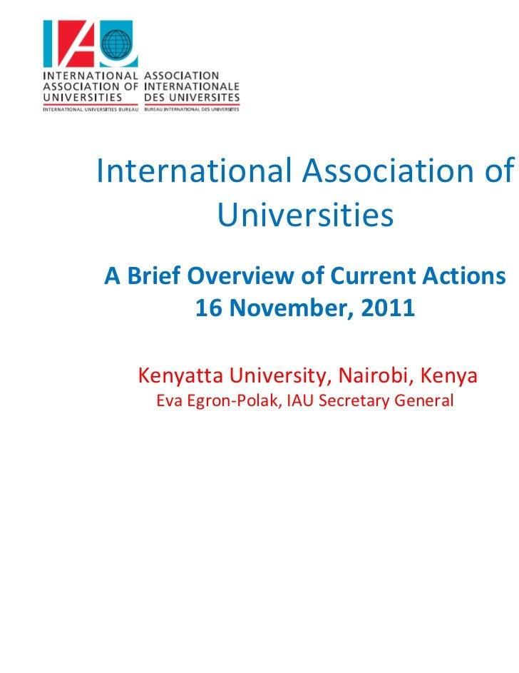 InternationalAssociationof        UniversitiesABriefOverviewofCurrentActions        16November,2011  KenyattaU...