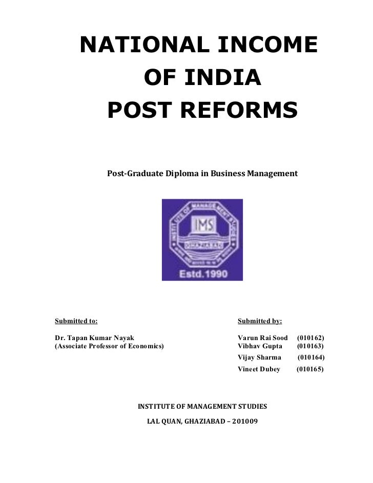 NATIONAL INCOME           OF INDIA         POST REFORMS                Post-Graduate Diploma in Business ManagementSubmitt...