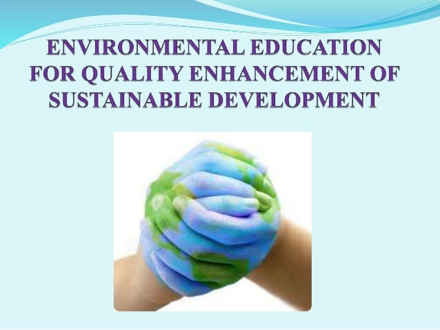 the importance of environmental education A climate-friendly school is a school that uses education for sustainable development (esd) to promote a culture of sustainability in which students, staff and.