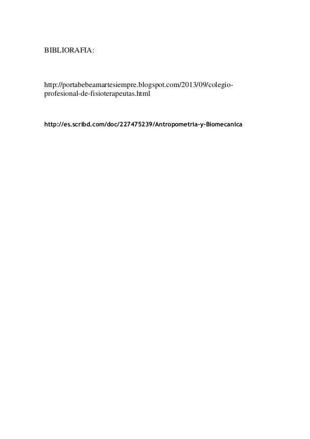 BIBLIORAFIA: http://portabebeamartesiempre.blogspot.com/2013/09/colegio- profesional-de-fisioterapeutas.html http://es.scr...