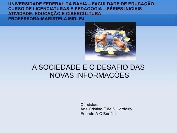 UNIVERSIDADE FEDERAL DA BAHIA – FACULDADE DE EDUCAÇÃO CURSO DE LICENCIATURAS E PEDAGOGIA – SÉRIES INICIAIS ATIVIDADE: EDUC...