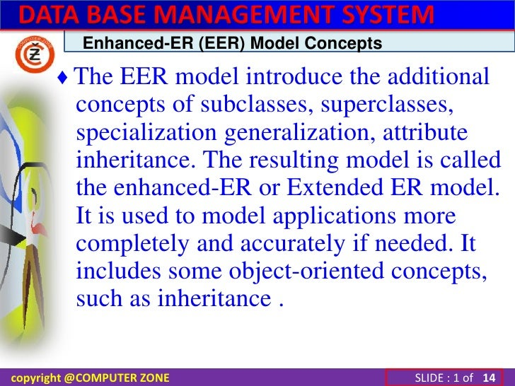 Enhanced-ER (EER) Model Concepts<br />♦ The EER model introduce the additional concepts of subclasses, superclasses, speci...