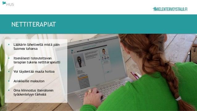 NETTITERAPIAT  Lääkärin lähetteellä mistä päin Suomea tahansa  Itsenäisesti toteutettavan terapian tukena nettiterapeutt...