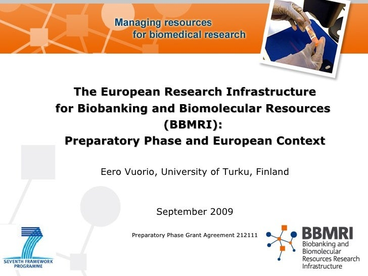 The European Research Infrastructure for Biobanking and Biomolecular Resources  (BBMRI):  Preparatory Phase and European C...