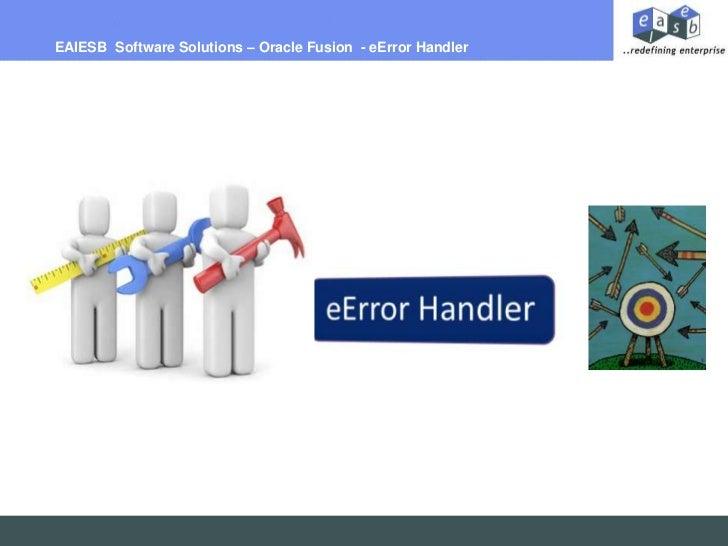 EAIESB Software Solutions – Oracle Fusion - eError Handler