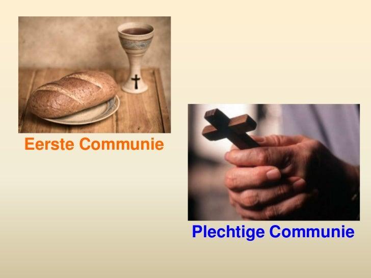 Eerste Communie                  Plechtige Communie
