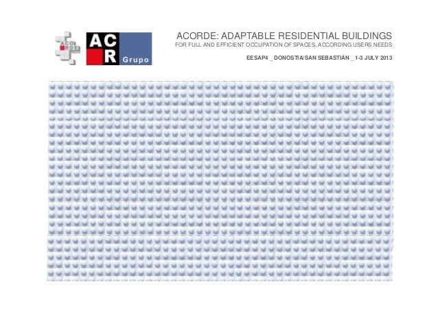 ACORDE: ADAPTABLE RESIDENTIAL BUILDINGS FOR FULL AND EFFICIENT OCCUPATION OF SPACES, ACCORDING USERS NEEDS EESAP4 _ DONOST...