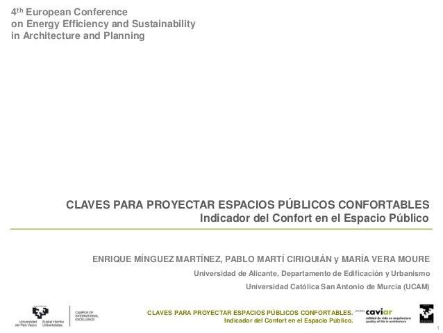 1 CLAVES PARA PROYECTAR ESPACIOS PÚBLICOS CONFORTABLES. Indicador del Confort en el Espacio Público. 4th European Conferen...