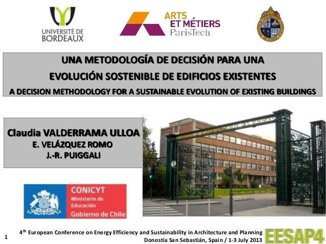 1 Claudia VALDERRAMA ULLOA E. VELÁZQUEZ ROMO J.-R. PUIGGALI UNA METODOLOGÍA DE DECISIÓN PARA UNA EVOLUCIÓN SOSTENIBLE DE E...