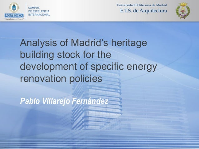 Analysis of Madrid's heritage building stock for the development of specific energy renovation policies Pablo Villarejo Fe...