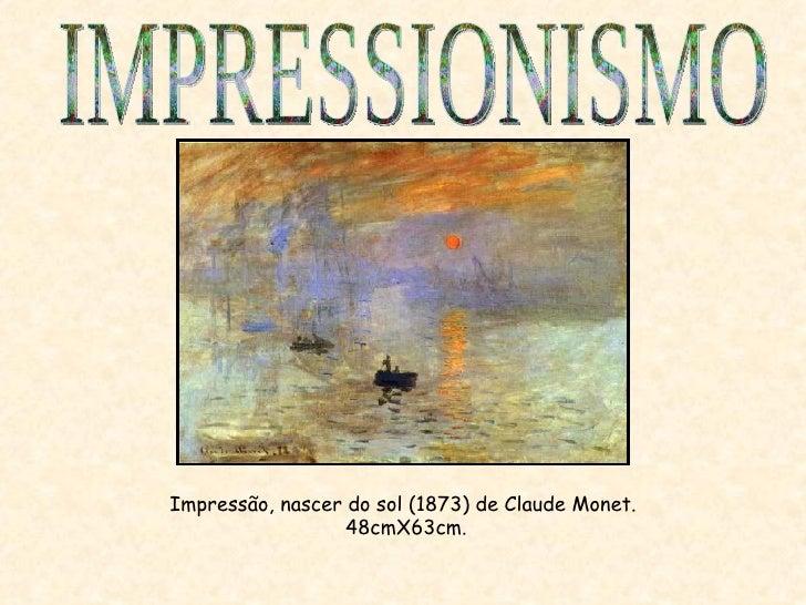 Impressão, nascer do sol (1873) de Claude Monet.  48cmX63cm. IMPRESSIONISMO