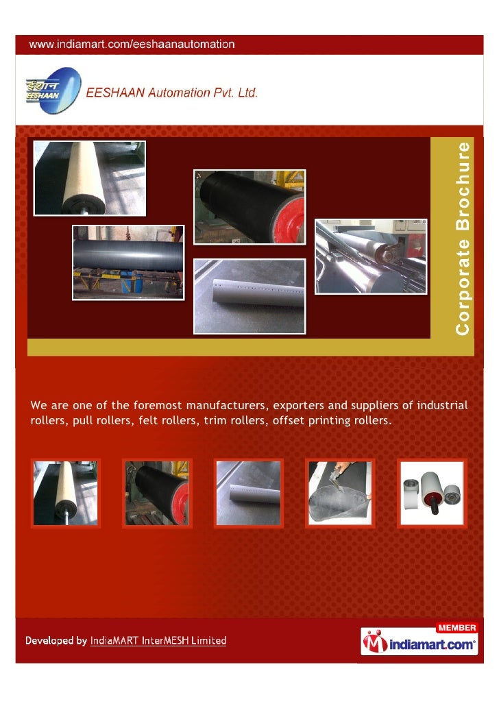 We are one of the foremost manufacturers, exporters and suppliers of industrialrollers, pull rollers, felt rollers, trim r...