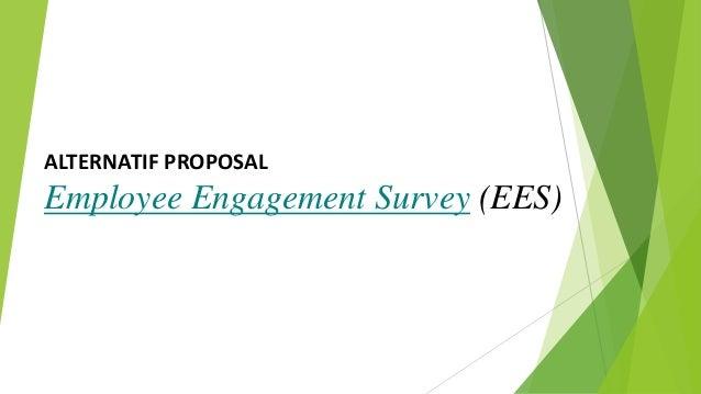 ALTERNATIF PROPOSAL Employee Engagement Survey (EES)
