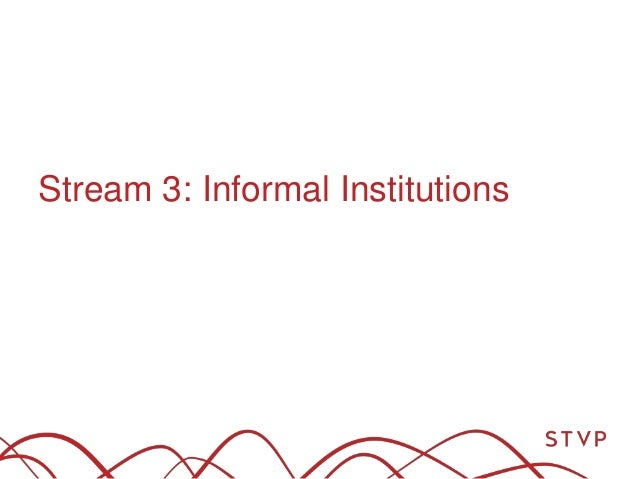 Stream 3: Informal Institutions