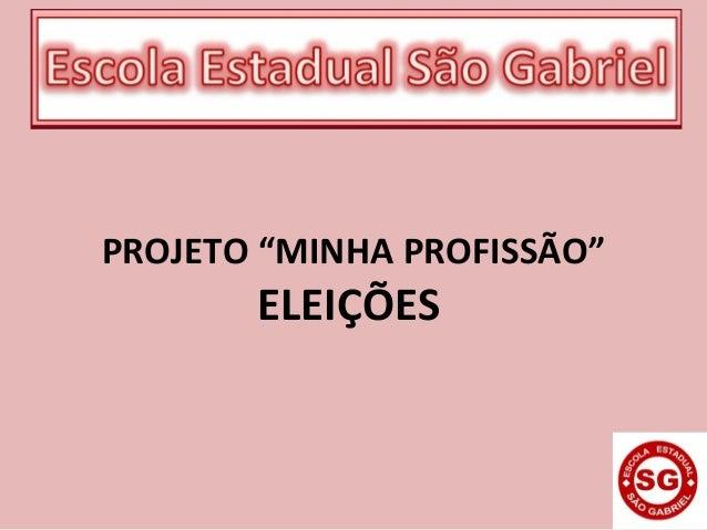 """PROJETO """"MINHA PROFISSÃO"""" ELEIÇÕES"""