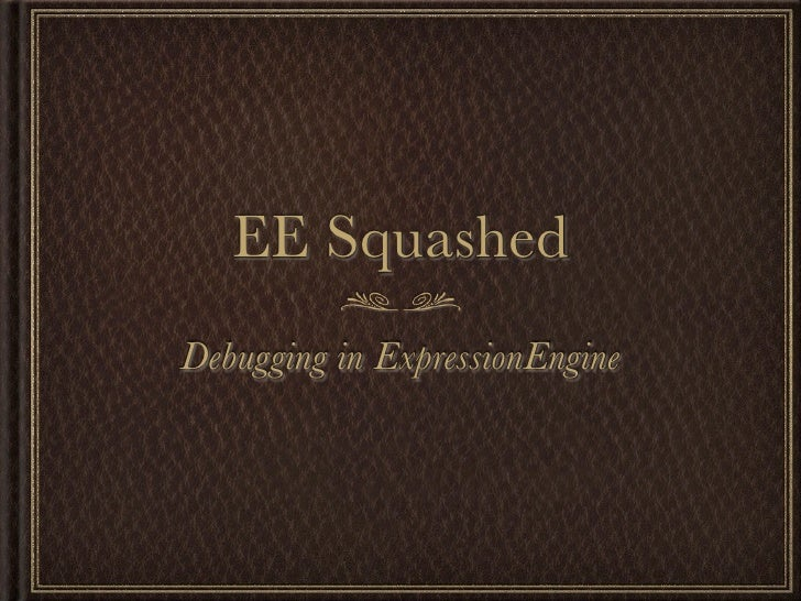 EE Squashed Debugging in ExpressionEngine