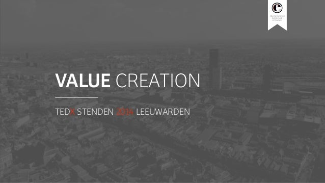 CENTRE FOR THE EXPERIENCE ECONOMY VALUE CREATION TEDX STENDEN 2014 LEEUWARDEN