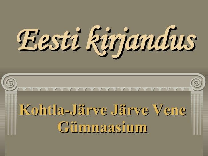 Eesti kirjandus Kohtla-Järve Järve Vene Gümnaasium