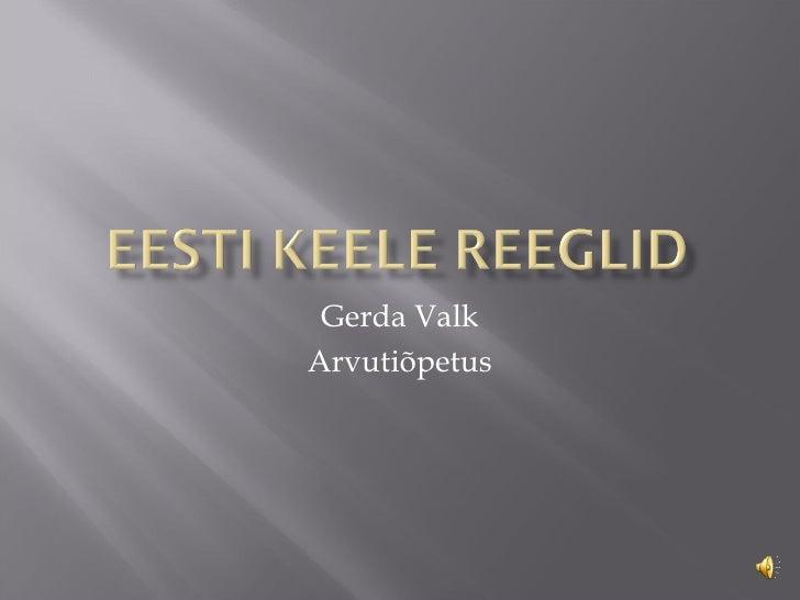 Gerda ValkArvutiõpetus