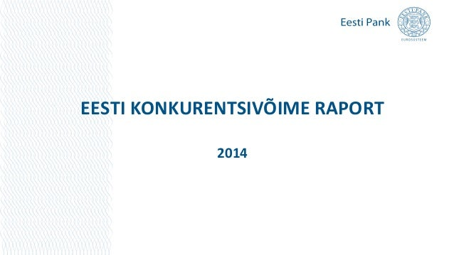 EESTI KONKURENTSIVÕIME RAPORT 2014